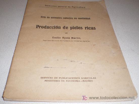 PRODUCCIÓN DE PIELES RICAS. CRÍA DE ANIMALES SALVAJES EN CAUTIVIDAD. (Libros Antiguos, Raros y Curiosos - Ciencias, Manuales y Oficios - Otros)
