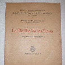 Libros antiguos: LA POLILLA DE LAS UVAS - ESTACIÓN DE FITOPATOLOGÍA AGRÍCOLA DE GALICIA.(1935). Lote 10919573