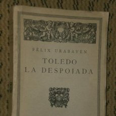 Libros antiguos: TOLEDO LA DESPOJADA (1924). Lote 17084765