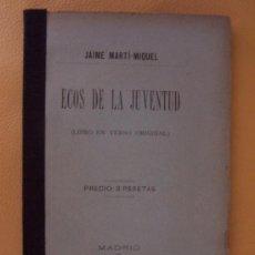 Libros antiguos: ECOS DE JUVENTUD / JAIME MARTÍ-MIQUEL - 1887 * VILLAJOYOSA *. Lote 26632297