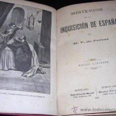 Libros antiguos: M.V. DE FEREAL - MISTERIOS DE LA INQUISICION DE ESPAÑA , EDCION ILUSTRADA, 1906, BARCELONA. Lote 10045548