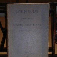 Libros antiguos: GRAMÁTICA FILOSÓFICA DE LENGUA CASTELLANA. ARTE DE HABLAR. E.BENOT (1910) FIRMA DE AUTOR. Lote 10049024