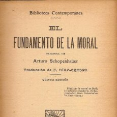 Libros antiguos: EL FUNDAMENTO DE LA MORAL / A. SHOPENHAUER; TRAD. F. DIAZ CRESPO. BCN : F. GRANADA, S.F. . Lote 26008172