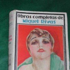 Libros antiguos: LA REINA DEL HAMPA DE MIGUEL RIVAS - OBRAS COMPLETAS IX 1930. Lote 11116629