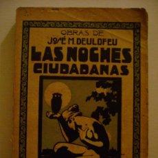 Libros antiguos: ORIGINAL!! - LAS NOCHES CIUDADANAS!!, PRIMERA EDICIÓN AÑO 1921 BARCELONA. Lote 25144132