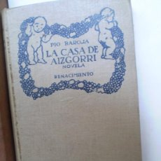 Libros antiguos: PIO BAROJA LA CASA DE AIZGORRI (NOVELA EN SIETE JORNADAS) MADRID RENACIMIENTO 1911. Lote 16951007