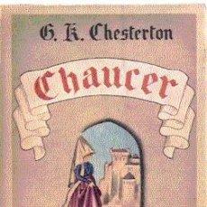 Libros antiguos: CHAUCER /// CHESTERTON /// EDITADO POR POBLET, 1933.. Lote 26330787