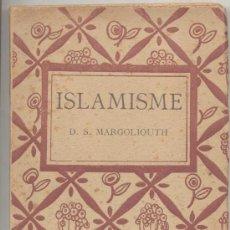 Libros antiguos: ISLAMISME D S MARGOLIOUTH PERE BERGÓS 1921. Lote 20315824