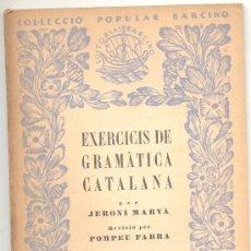 Libros antiguos: EXERCICIS DE GRAMATICA CATALANA JERONI MARVA POMPEU FABRA VOLUM IV SINTAXI BARCINO. Lote 20315839