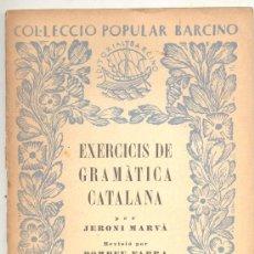 Libros antiguos: EXERCICIS DE GRAMATICA CATALANA JERONI MARVA POMPEU FABRA VOLUM II MORFOLOGIA BARCINO. Lote 14870796