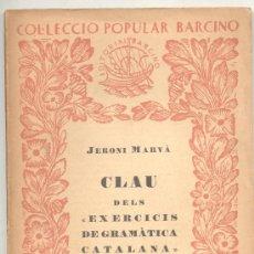 Libros antiguos: CLAU DELS EXERCICIS DE GRAMATICA CATALANA JERONI MARVA BARCINO . Lote 14870805