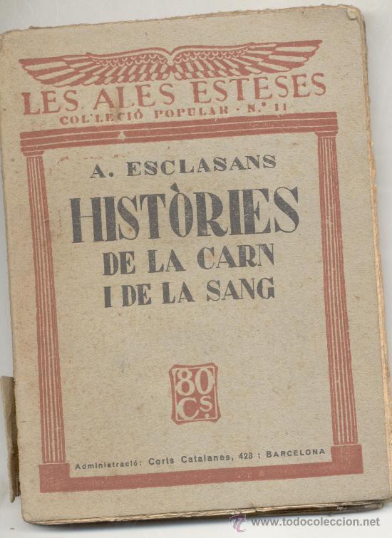 LES ALES ESTESES A ESCLASANS HISTORIES DE LA CARN I DE LA SANG (Libros Antiguos, Raros y Curiosos - Literatura - Otros)