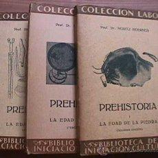 Libros antiguos: PREHISTORIA, TRES TOMOS, MORITZ HOERNES, LABOR, 1928, 1934, 1931. Lote 20803243