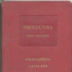 Libros antiguos: PISCICULTURA JOSEP MALUQUER ENCICLOPEDIA CATALANA 1919. Lote 15609262