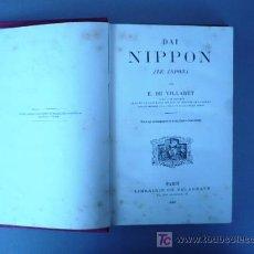 Libros antiguos: DAI NIPPON (LE JAPON) VILLARET (EN FRANCES) 1889. Lote 7701605