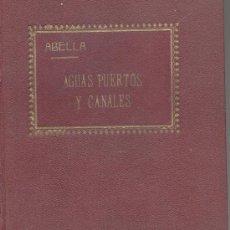 Libros antiguos: LEYES DE AGUAS PUERTOS CANALES EL CONSULTOR DE LOS AYUNTAMIENTOS JUZGADOS MUNICIPALES 1926. Lote 13061358