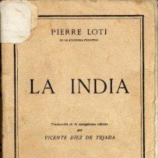 Libros antiguos: LA INDIA (EDITORIAL CERVANTES, 1923) DE PIERRE LOTI. Lote 10293104