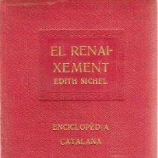 Libros antiguos: EL RENAIXEMENT / E. SICHEL. BCN : ENCICLOPEDIA CATALANA, 1919. 15X11CM. 152 P. Lote 10296886