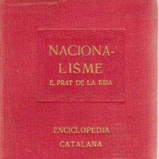 Libros antiguos: NACIONALISME / E. PRAT DE LA RIBA. BCN : ENCICLOPEDIA CATALANA, 1919. 15X11CM. 178 P. Lote 25728510