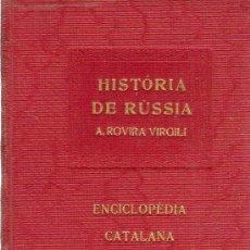 Libros antiguos: HISTORIA DE RUSSIA / A. ROVIRA VIRGILI. BCN : ENCICLOPEDIA CATALANA, 1919. 15X11CM. 339 P. Lote 27249388