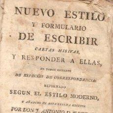 Libros antiguos: NUEVO ESTILO Y FORMULARIO DE ESCRIBIR CARTAS.../ J.A. BEGAS. BCN : IMP. SERRA MARTI, 1796.. Lote 26310746