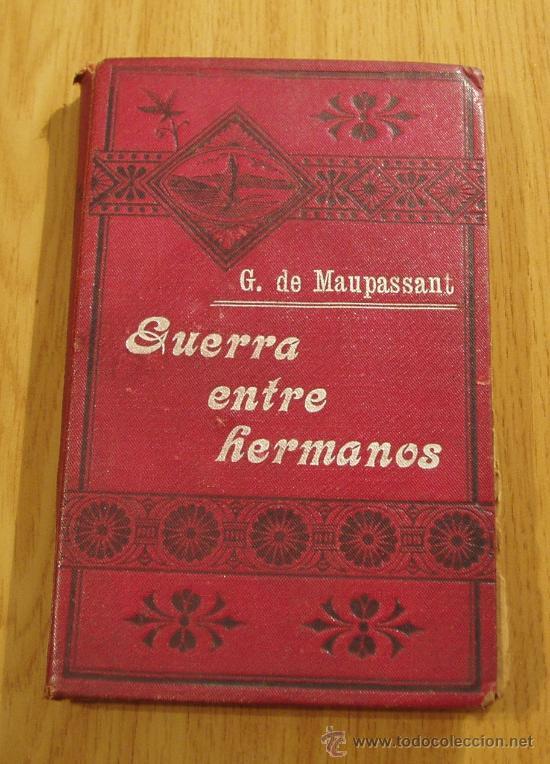 Libros antiguos: GUERRA ENTRE HERMANOS (PEDRO Y JUAN). G. DE MAUPASSANT. ILUSTRACIONES - Foto 2 - 21887868