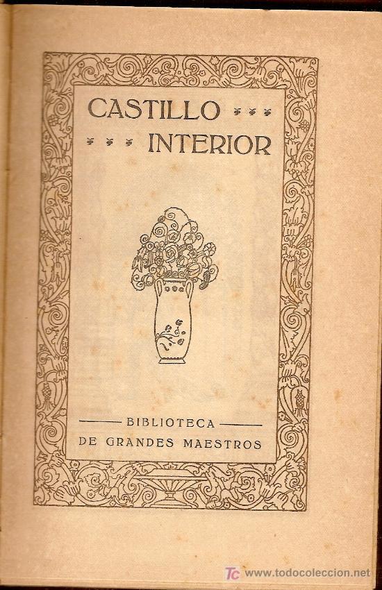 CASTILLO INTERIOR / SANTA TERESA DE JESUS. BCN : DOMENECH, 1917. 19X12CM. 278 P. (Libros Antiguos, Raros y Curiosos - Literatura - Otros)