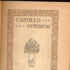 Livres anciens: CASTILLO INTERIOR / SANTA TERESA DE JESUS. BCN : DOMENECH, 1917. 19X12CM. 278 P.. Lote 24534327