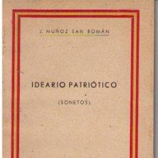 Libros antiguos: IDEARIO PATRIÓTICO (SONETOS) J. MUÑOZ SAN ROMÁN. R. FLORES IMPRESOR. SEVILLA.1936-37. ¡IMPECABLE!. Lote 15938136