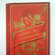 Libros antiguos: BIBLIOTECA RICA--N.3--ITHA,CONDESA DE TOGGENBURG-1907. Lote 18772657