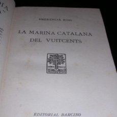Libros antiguos: EMERENCIA ROIG - LA MARINA CATALANA DEL VUITCENTS , ILUSTRADO , EDT, BARCINO, BARCELONA 1929. Lote 10501707