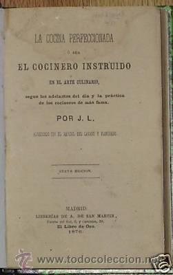 Libros antiguos: La Cocina Perfeccionada, o sea, el Cocinero Instruido en el Arte Culinario, segun los adelantos del - Foto 2 - 27233082