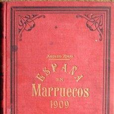 Libros antiguos: ESPAÑA EN MARRUECOS: CRÓNICA DE LA CAMPAÑA DE 1909, POR AUGUSTO RIERA.. Lote 27092846