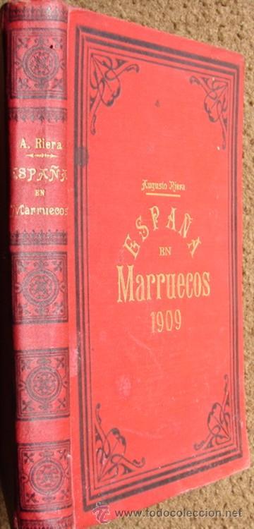 Libros antiguos: ESPAÑA EN MARRUECOS: CRÓNICA DE LA CAMPAÑA DE 1909, POR AUGUSTO RIERA. - Foto 2 - 27092846