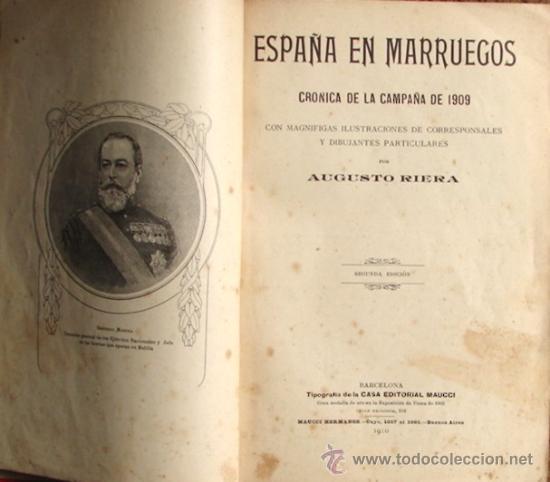 Libros antiguos: ESPAÑA EN MARRUECOS: CRÓNICA DE LA CAMPAÑA DE 1909, POR AUGUSTO RIERA. - Foto 3 - 27092846