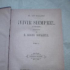 Libros antiguos: ¡VIVIR SIEMPRE!(EL CENTENARIO)/ESCOLLOS DE UNA VIDA DE HONORÉ DE BALZAC(1881). Lote 12381688