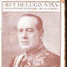 Livres anciens: EL TRIBUNO DE LA DIPLOMACIA,MARIO GARCÍA KOHLY. RUY DE LUGO-VIÑA.BIBLIOTECA CUBA CIRCA 1920.184 PÁGI. Lote 10672509