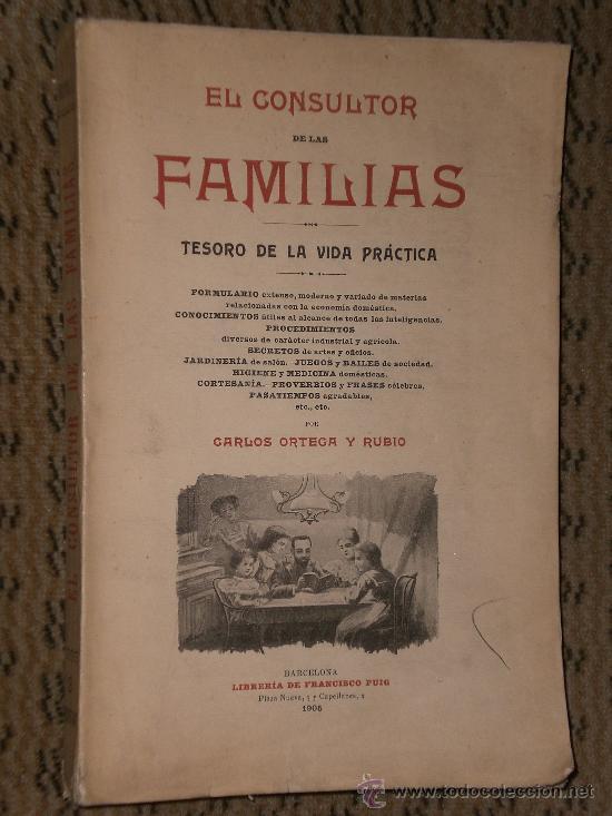 EL CONSULTOR DE LAS FAMILIAS. TESORO DE LA VIDA PRACTICA (1905) (Libros Antiguos, Raros y Curiosos - Bellas artes, ocio y coleccionismo - Otros)