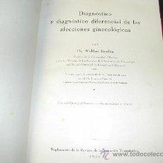 Libros antiguos: DIAGNOSTICO DIFERENCIAL DE LAS AFECCIONES GINECOLOGICAS WALTHER BENTHIN 1933. 423 PAGINAS CON. Lote 27564871