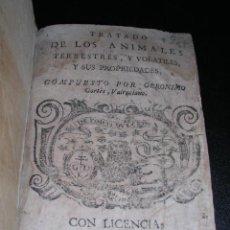 Libros antiguos: GERONIMO CORTES VALENCIANO - TRATADO DE LOS ANIMALES TERRESTRES Y VOLATILES Y SUS PROPIEDADES , 1672. Lote 27613690