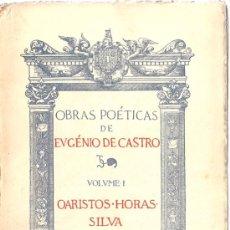Libros antiguos: OBRAS POÉTICAS / EUGÉNIO DE CASTRO * PORTUGUÉS * ED.1927-1928 * 4 VOLÚMENES. Lote 23692266