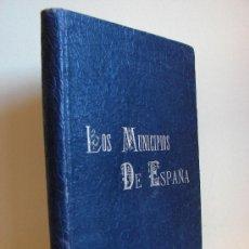 Libros antiguos: LOS MUNICIPIOS DE ESPAÑA.. MANUEL ESCUDE BARTOLI.. Lote 26771337