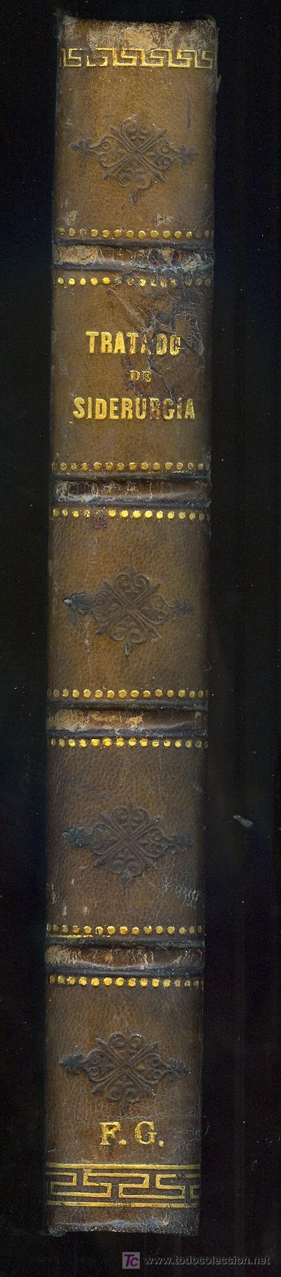 Alte Bücher: TRATADO DE LA SIDERURGIA POR D. JOAQUIN RODRIGUEZ ALONSO. MADRID 1884. OBRA PREMIADA. - Foto 2 - 25515801