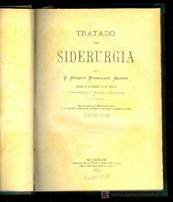 Alte Bücher: TRATADO DE LA SIDERURGIA POR D. JOAQUIN RODRIGUEZ ALONSO. MADRID 1884. OBRA PREMIADA. - Foto 3 - 25515801