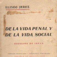 Libros antiguos: DE LA VIDA PENAL Y DE LA VIDA SOCIAL. A-CRIM-073. Lote 27134117