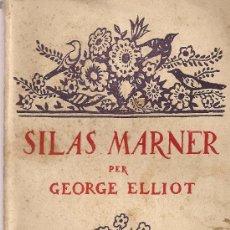 Libros antiguos: SILAS MARNER / G. ELLIOT; TRAD. J. CARNER. BCN : ED. CATALANA, S/D. 19X12CM. 276 P.. Lote 11126643