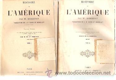 HISTOIRE DE L´AMÉRIQUE. 2 VOLÚMENES (PARÍS, 1827), PAR W. ROBERTSON. SIXIEME EDITION (Libros Antiguos, Raros y Curiosos - Historia - Otros)