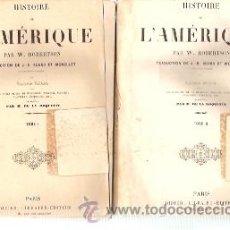 Libros antiguos: HISTOIRE DE L´AMÉRIQUE. 2 VOLÚMENES (PARÍS, 1827), PAR W. ROBERTSON. SIXIEME EDITION. Lote 25747951