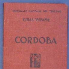 Libros antiguos: CÓRDOBA. GUÍAS ESPAÑA. PATRONATO NACIONAL DEL TURISMO. RAFAEL CASTEJÓN. ESPASA CALPE. MADRID, 1930.. Lote 12966819