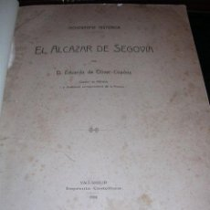Alte Bücher - EDUARDO DE OLIVER - EL ALCAZAR DE SEGOVIA , MONOGRAFIA HISTORICA , VALLADOLID 1916, ILUSTRADO - 11212079